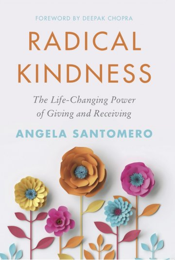 Radical Kindness: The Life Changing Power of Giving and Receiving