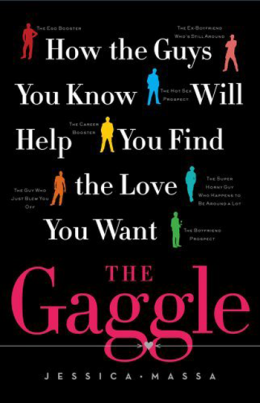 The Gaggle:  How to Find Love in the Post-Dating World